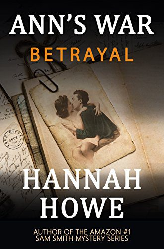 Betrayal: An Ann's War Mystery (The Ann's War Mystery Series Book 1)