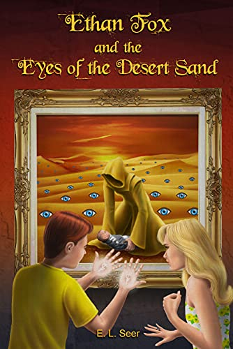 Ethan Fox and the Eyes of the Desert Sand (Ethan Fox Books Book 1)