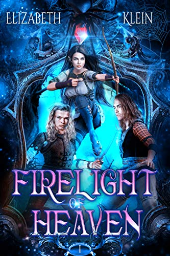 Firelight of Heaven (Bethloria Series Book 1)
