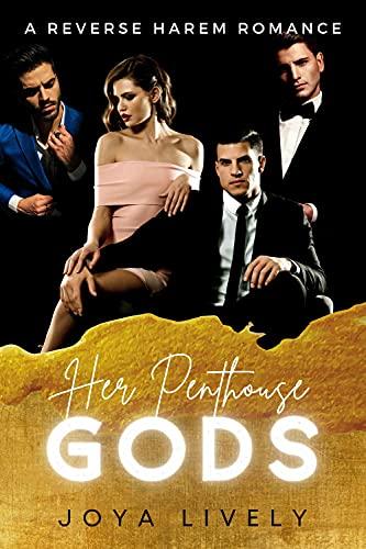 Her Penthouse Gods: A Standalone Reverse Harem Romance