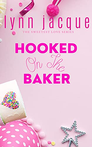 Hooked on the Baker (The Sweetest Love Series)