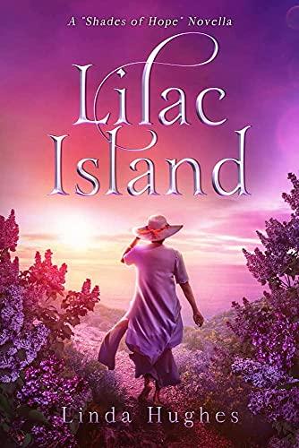 "Lilac Island (The ""Shades of Hope"" Novella Collection)"