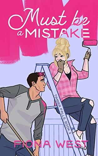 Must be a Mistake: A Sweet Small-Town Romance (Timber Falls Book 2)