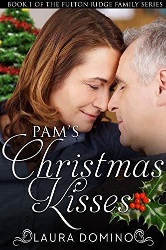 Pam's Christmas Kisses: A Christian Romance Novel (The Fulton Ridge Family Series Book 1)