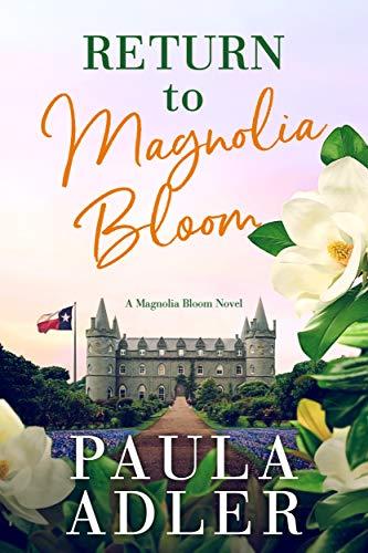 Return to Magnolia Bloom: A Magnolia Bloom Novel Book 1