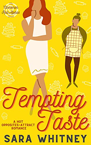 Tempting Taste: A Hot Opposites-Attract Romance (Cinnamon Roll Alphas Book 1)