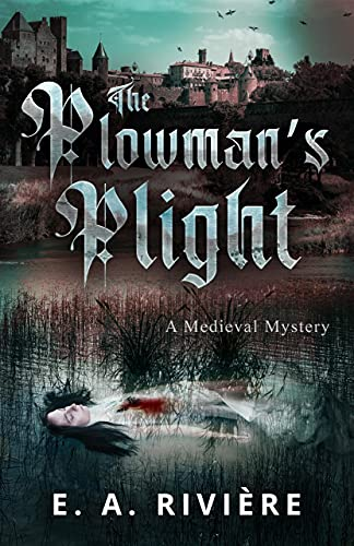 The Plowman's Plight: A Medieval Mystery (Carcassonne Mysteries Book 1)