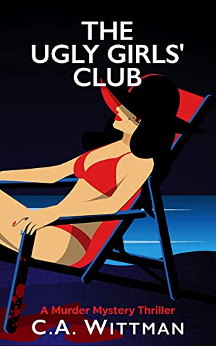 The Ugly Girls' Club: A Murder Mystery Thriller