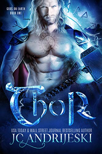 Thor: A Paranormal Romance with Norse Gods, Tricksters, and Fated Mates (Gods on Earth Book 1)