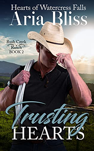 Trusting Hearts: A Single Dad Small Town Romance (Hearts of Watercress Falls Book 2)