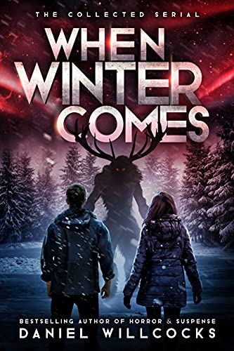 When Winter Comes: An Apocalyptic Horror Thriller (Collected Edition)