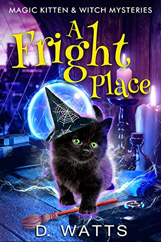 A Fright Place : Magic Kitten & Witch Mysteries