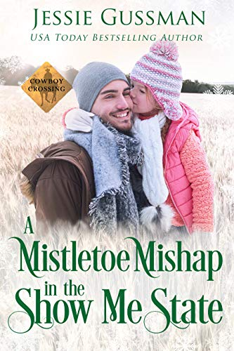 A Mistletoe Mishap in the Show Me State (Cowboy Crossing Western Sweet Romance Book 7)