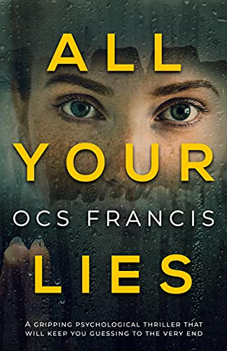 All Your Lies: A gripping psychological thriller that will keep you guessing to the very end