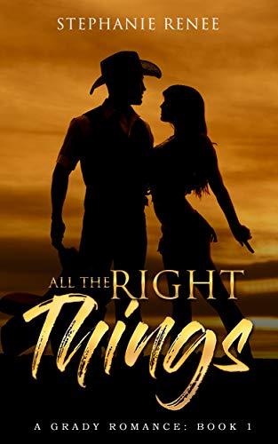 All the Right Things: A Grady Romance: Book 1 (Grady Romances)