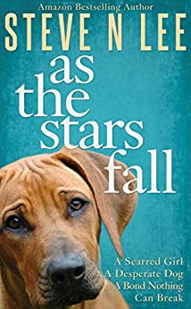 As The Stars Fall: A Heartwarming Dog Novel (Books for Dog Lovers Book 1)