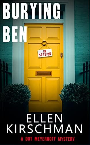Burying Ben (Dot Meyerhoff Mystery Series Book 1)