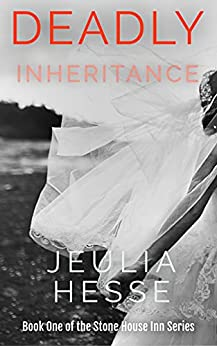 Deadly Inheritance: A romantic mystery with gripping suspense (Stone House Inn Series Book 1)