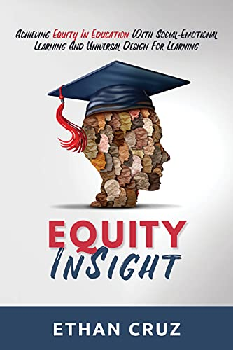Equity InSight: Achieving Equity In Education With Social-Emotional Learning And Universal Design For Learning