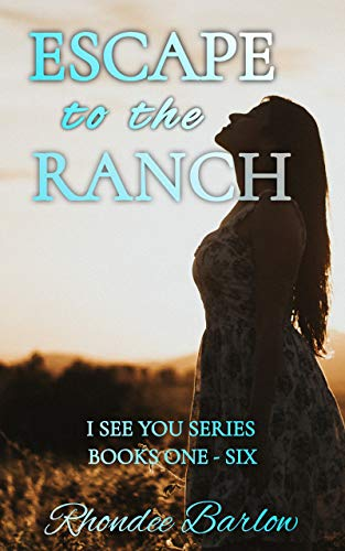 Escape to the Ranch Box Set: Books One – Six (I See You Series)