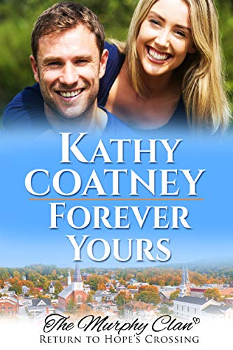 Forever Yours: Return to Hope's Crossing (The Murphy Clan Book 6)
