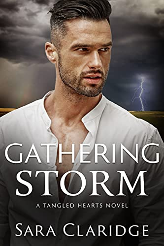 Gathering Storm: A Steamy Romantic Suspense (Tangled Hearts Book 1)