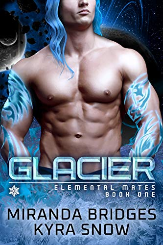 Glacier: An Alien Warrior Romance (Elemental Mates Book 1)