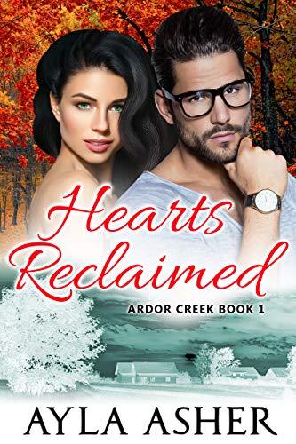 Hearts Reclaimed (Ardor Creek Book 1)