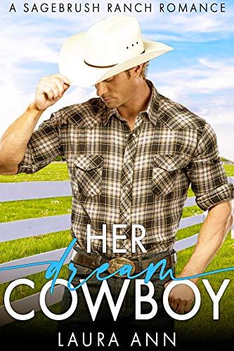 Her Dream Cowboy: a heartwarming western romance (Sagebrush Ranch Book 1)