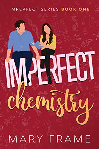 Imperfect Chemistry: A Nerdy Romantic Comedy (Imperfect Series Book 1)
