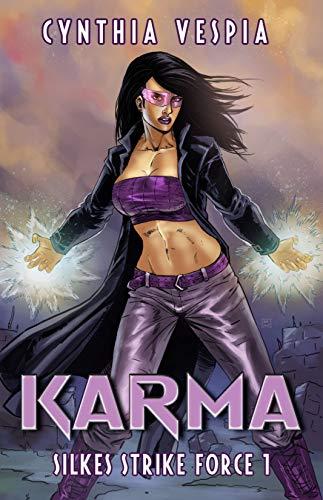 Karma: Superhero Urban Fantasy (Silke's Strike Force Book 1)