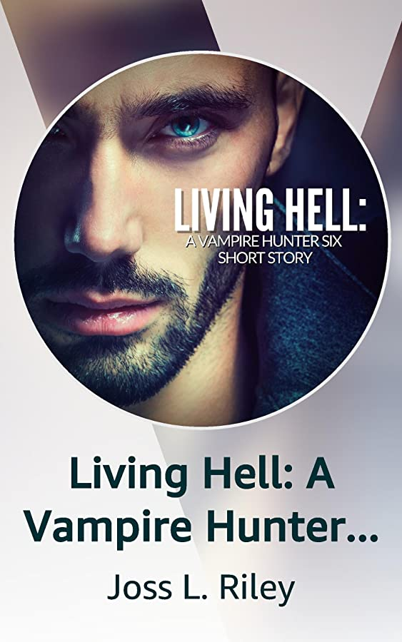 Living Hell: A Vampire Hunter Six Short Story