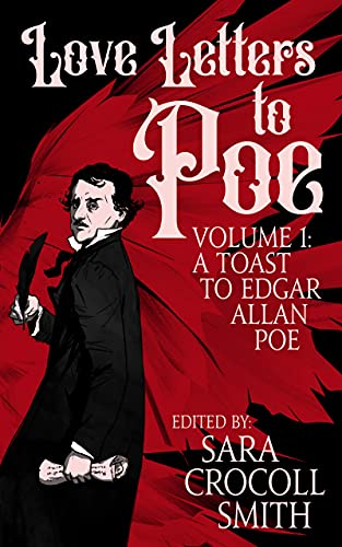 Love Letters to Poe: A Toast to Edgar Allan Poe