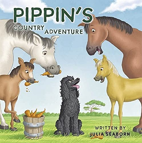 Pippin's Country Adventure (A Poodle Called Pippin)