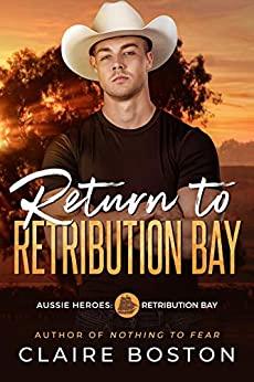 Return to Retribution Bay (Aussie Heroes: Retribution Bay Book 1)