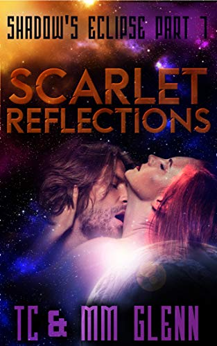 Scarlet Reflections: (Adult Sci-Fi Romance) (Shadow's Eclipse Book 1)