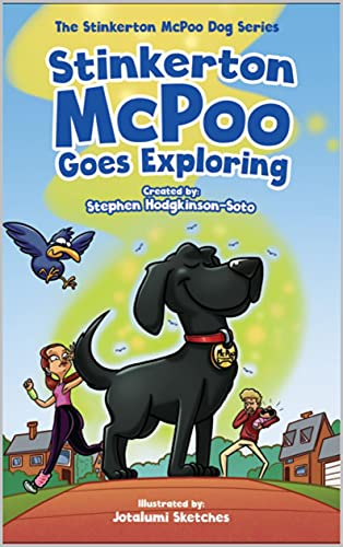 Stinkerton McPoo Goes Exploring: The Hilarious Rhyming Adventures of the World's Gassiest Dog for Children Age 4-9 (The Stinkerton McPoo Dog Series)