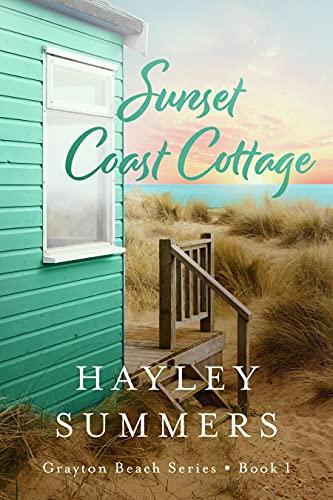 Sunset Coast Cottage (Grayton Beach Series Book 1)