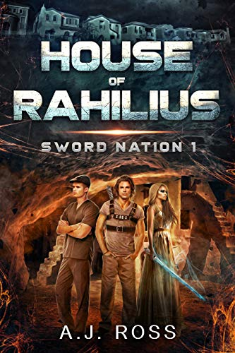 Sword Nation 1: House of Rahilius: A Young Adult Science Fantasy Romance (The Sword Nation Saga)