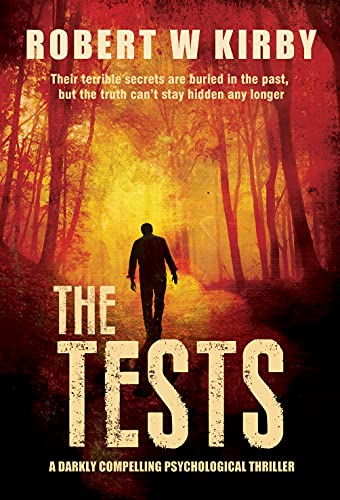 THE TESTS: Their terrible secrets are buried in the past, but the truth can't stay hidden any longer