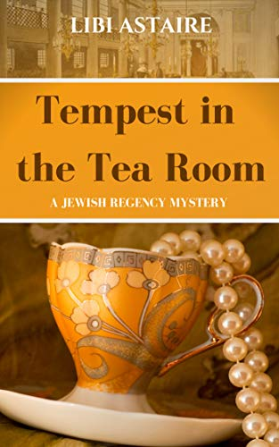 Tempest in the Tea Room (Jewish Regency Mystery Series Book 1)