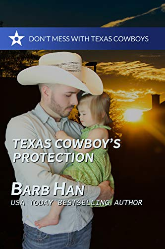 Texas Cowboy's Protection (Don't Mess with Texas Cowboys Book 1)