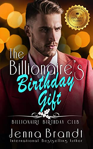 The Billionaire's Birthday Gift: A Second Chance Christmas Romance (Billionaire Birthday Club Book 6)