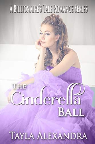 The Cinderella Ball (A Billionaire's Tale Romance Series Book 2)