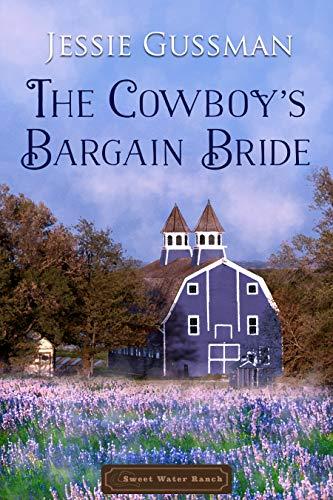 The Cowboy's Bargain Bride (Sweet Water Ranch Western Cowboy Romance Book 8)
