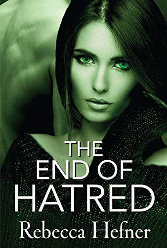 The End of Hatred (Etherya's Earth Book 1)