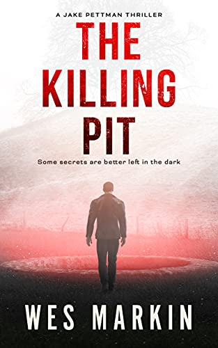 The Killing Pit : The start of an adrenaline pumping new crime series for 2021 from the author of One Last Prayer for the Rays (A Jake Pettman Thriller Book 1)