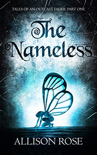 The Nameless (Tales of an Outcast Faerie Book 1)