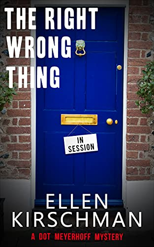 The Right Wrong Thing (Dot Meyerhoff Mystery Series Book 2)