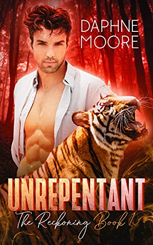 Unrepentant: A Fated Mates Shifter Romance (The Reckoning Book 1)
